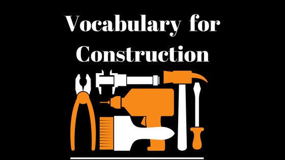 Vocabulary for Construction